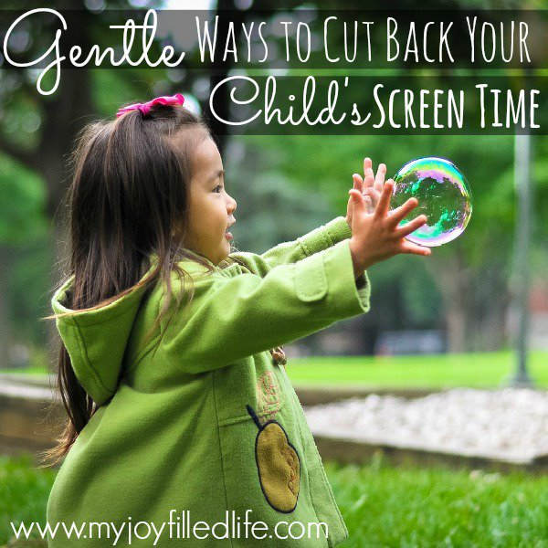 Gentle Ways to Cut Back Your Child's Screen Time